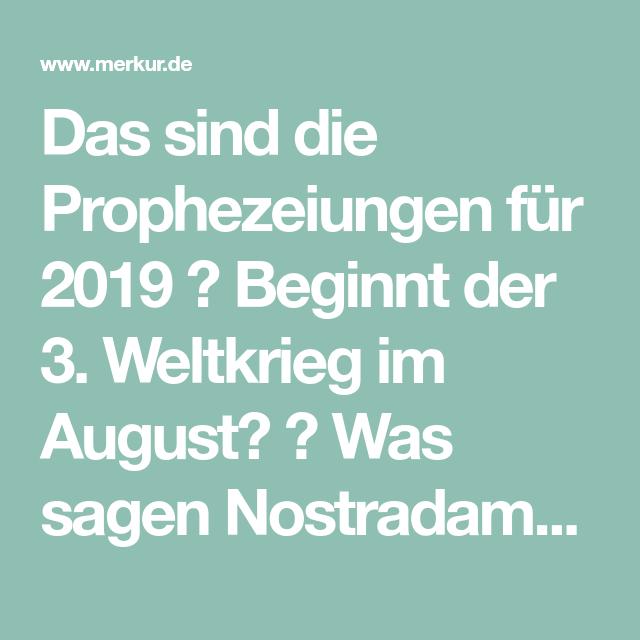 Das Sind Die Prophezeiungen Für 2019 Beginnt Der 3 Weltkrieg Im