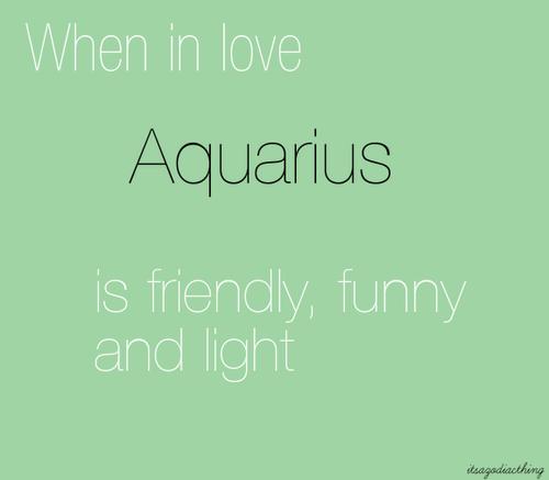 ZODIAC/ASTROLOGY :   AQUARIUS WHEN IN LOVE