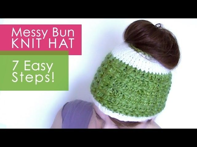 3303f129fa1 How to Knit a MESSY BUN HAT in 7 Easy Steps in 2018