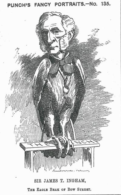 INGHAM Sir James Taylor 1805 1890 Police Magistrate Caption The Eagle Beak Of Bow Street Depicted As An On A Perch Labelled THE NCH Vol 84