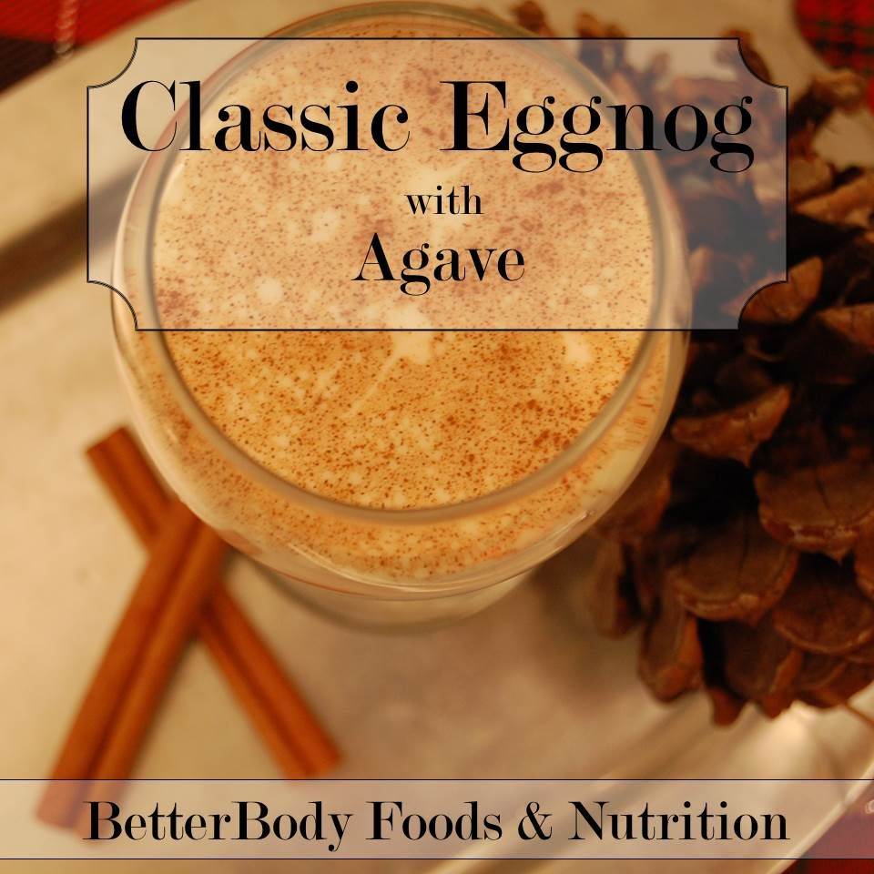 Classic Eggnog with agave. Xagave makes it taste the best! This is perfect for Christmas parties or just for a family gathering. BetterBody Foods.