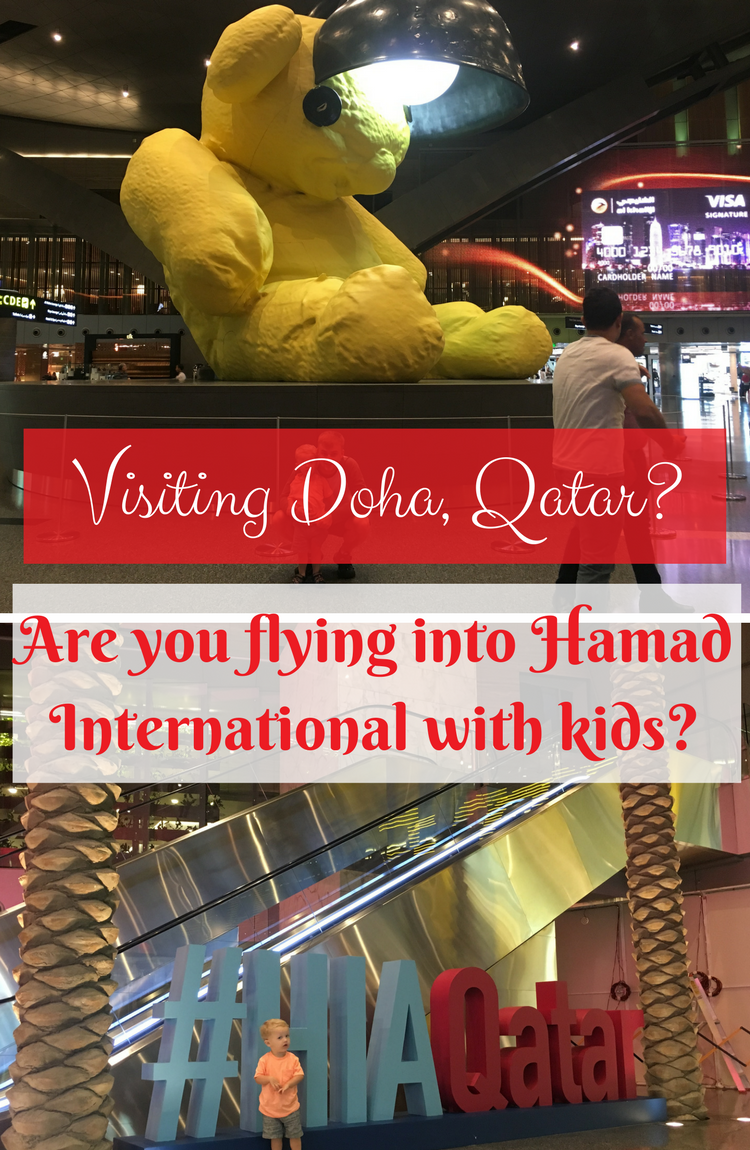 Thinking of flying into Hamad International Airport with kids? If so then check out some of these hints and tips we found handy