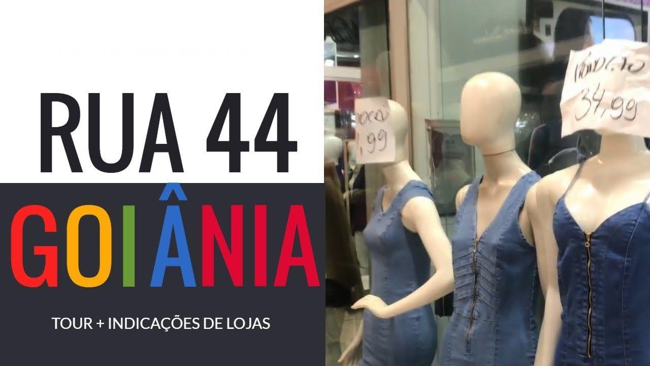 028aea514 RUA 44 GOIÂNIA - TOUR + INDICAÇÕES DE LOJAS!