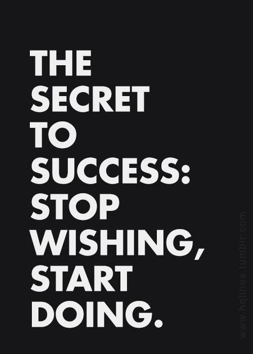 The Secret To Success Daily Motivation Pinterest Spruche