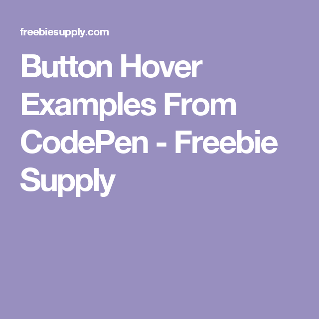 Button Hover Examples From CodePen - Freebie Supply | Animations