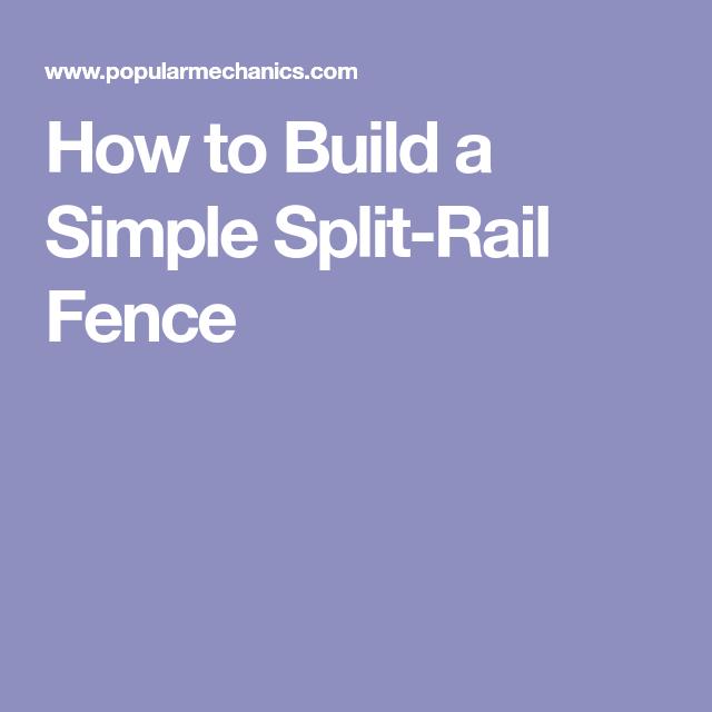 How To Build A Simple Split Rail Fence Split Rail Fence Rail Fence Fence