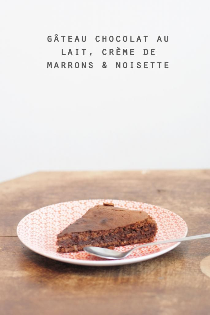Juices And Cakes: Mon Birthday Cake au chocolat au lait, crème de marrons & noisette