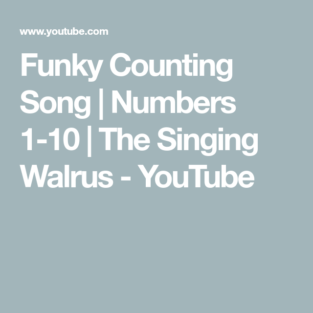 Funky Counting Song Numbers 1 10 The Singing Walrus Youtube Songs Kids Songs Singing