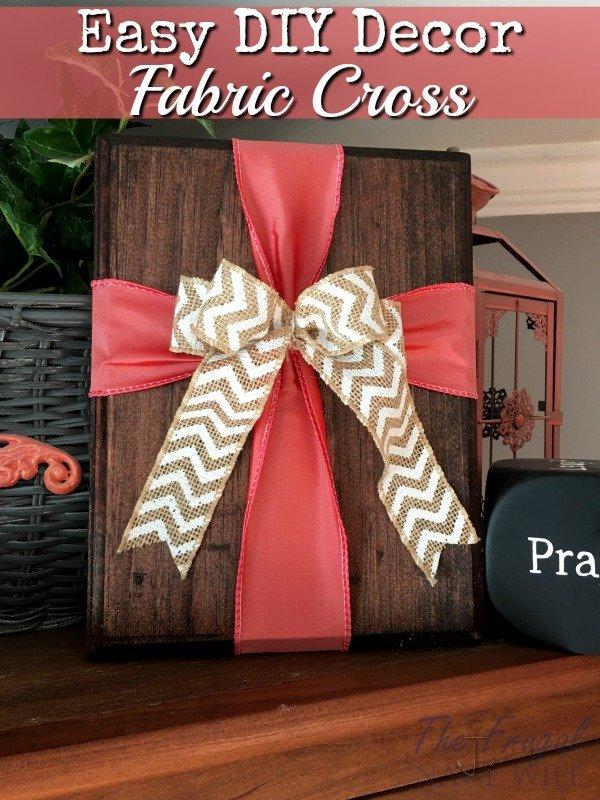 Photo of Easy DIY Decor – Easy Fabric Cross on Wood Decor