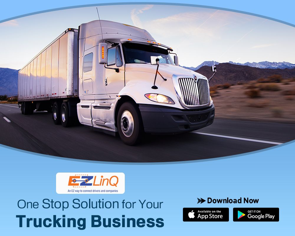 Ezlinq Is The One Stop Solution To Manage Your Trucking Business Search For Professional And Reliable Drivers