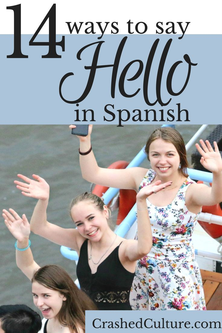 14 different ways to say hello in spanish spanish spain and you could walk around america just saying hello to greet people but there kristyandbryce Image collections