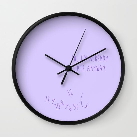 Eh, I\'m Already Late Wall Clock | Wall clocks, Clocks and Walls