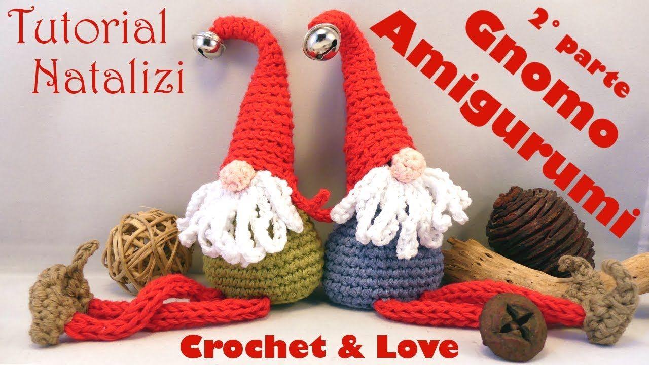 Amigurumi Natale.Gnomo Amigurumi 2 Parte Sub Eng Y Esp Tutorial Natale Christmas Crochet Holiday Crochet Crochet Christmas Decorations