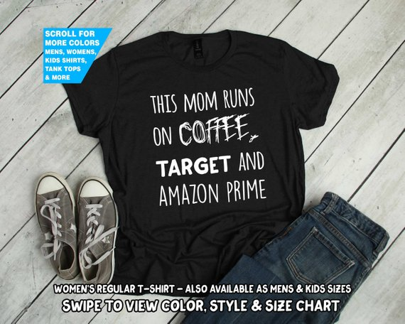 This Mom Runs On Coffee Target And Amazon Prime Shirt Momlife Mom