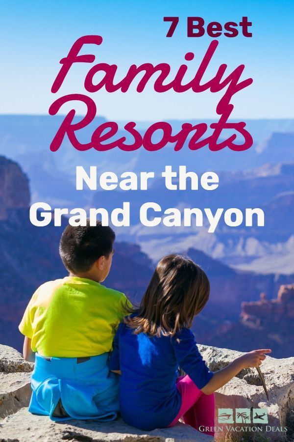 7 Best Family Resorts Near The Grand Canyon
