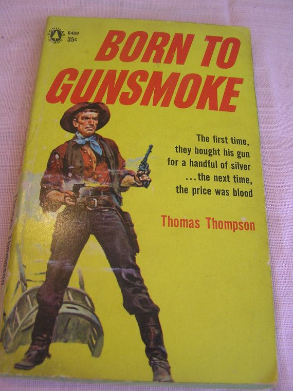 Born To Gunsmoke Thomas Thompson Popular By Sevensistersbooks Gunsmoke Vintage Antiques Thompson