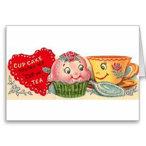 Retro / Vintage Valentine's Day greeting card.  Adorable teacup and cupcake!  Cupcake You're My Cup Of Tea!  Let's Be Valentines!  Sweet Vintage Valentine!  Cute Retro Valentine!
