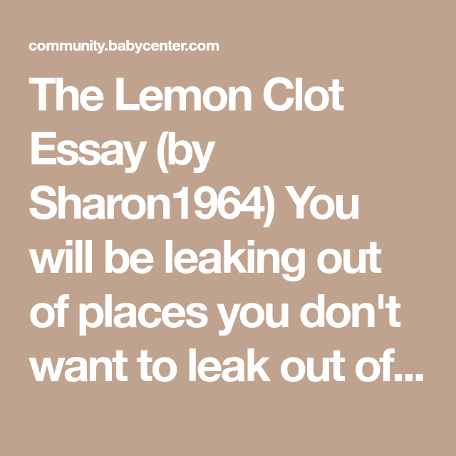 The lemon clot essay if you are planning to have people over after