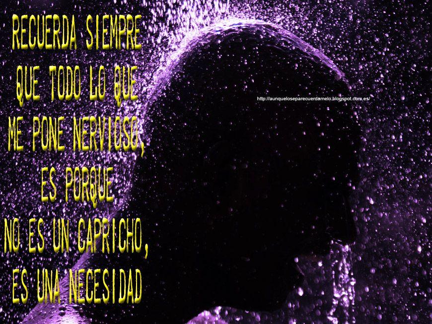 Ducha  #reflexion (recuerda siempre que todo lo que me pone #nervioso es porque no es un #capricho, es una necesidad)