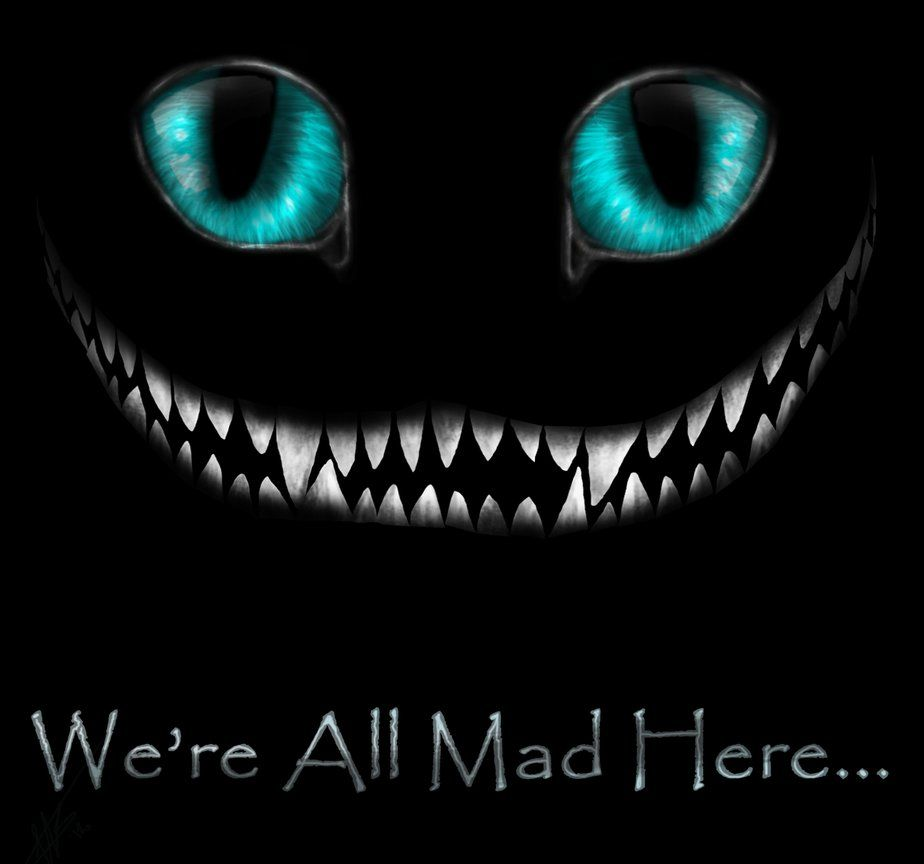 We Re All Mad Here Cheshirecat Alice Quote Were All Mad Here