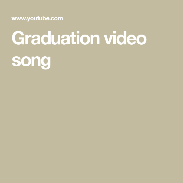 Graduation video song