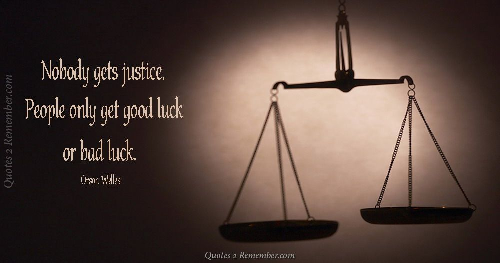 Justice Quotes Nobody Gets Justice…  Quotes 2 Remember  Philosophylife  Pinterest