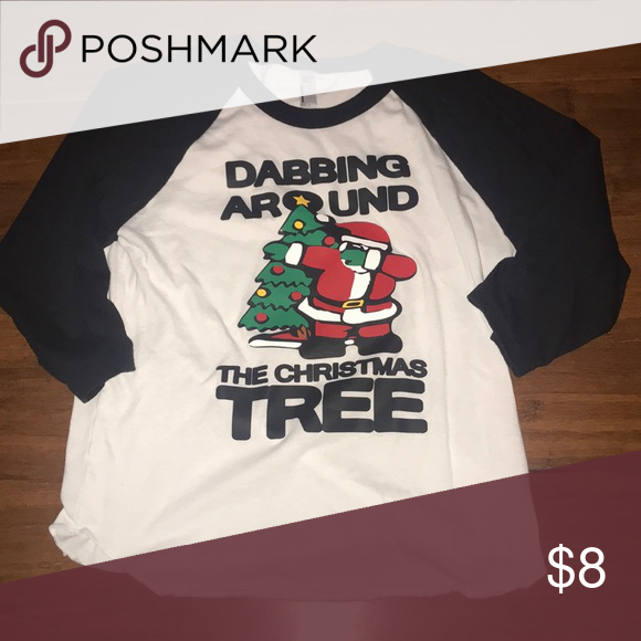 d87af0d7 Dabbing Around the Christmas Tree Custom made raglan shirt. Made on  American Apparel shirt, tag says 12 I'm saying it fits better as a 10.