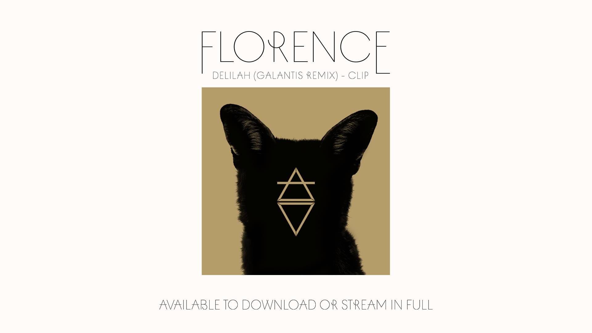 Florence + The Machine - Delilah (Galantis Remix)