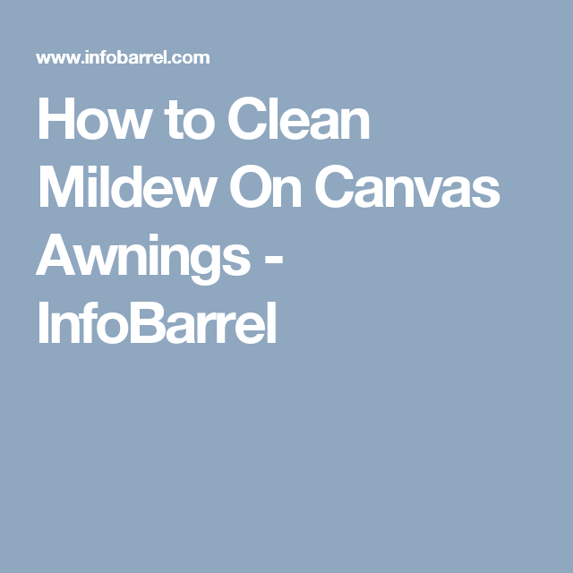 How To Clean Mildew On Canvas Awnings Infobarrel Fabric Awning Outdoor Deck