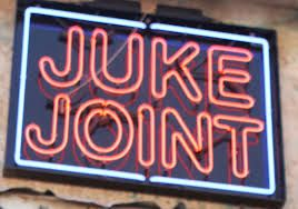 Juke Joints and Speakeasies.