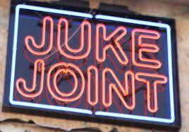 Juke Joints and Speakeasies.