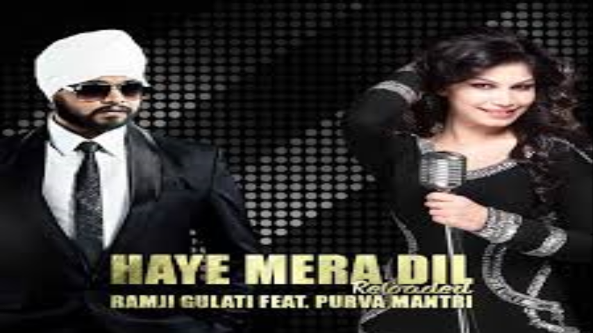 Haye Mera Dil Reloaded Ramji Gulati Purva Mantri Mera Dj Songs Best Songs