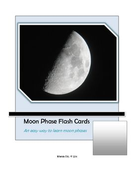 Students can use the flashcards to learn lunar phases or to put them in order from new moon to full moon and back to new moon. The description on t...