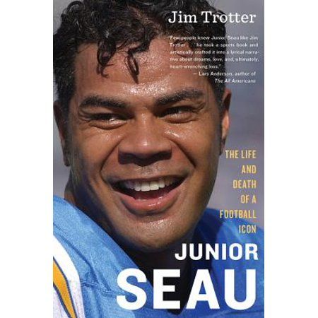 Junior Seau : The Life and Death of a Football Icon