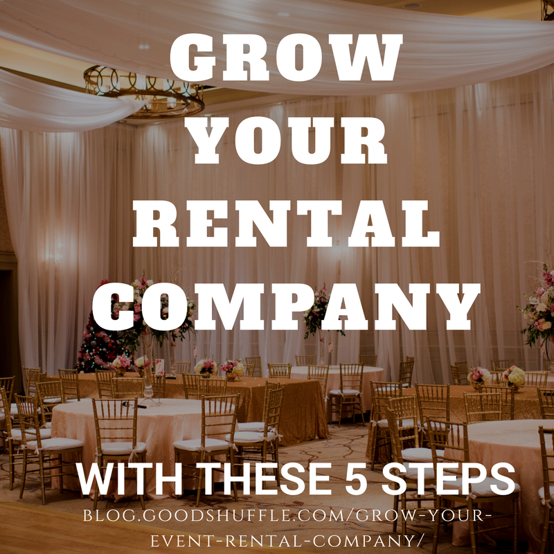 5 Steps To Grow My Event Rental Business Goodshuffle Pro Event Rental Business Event Rental Party Rentals Business