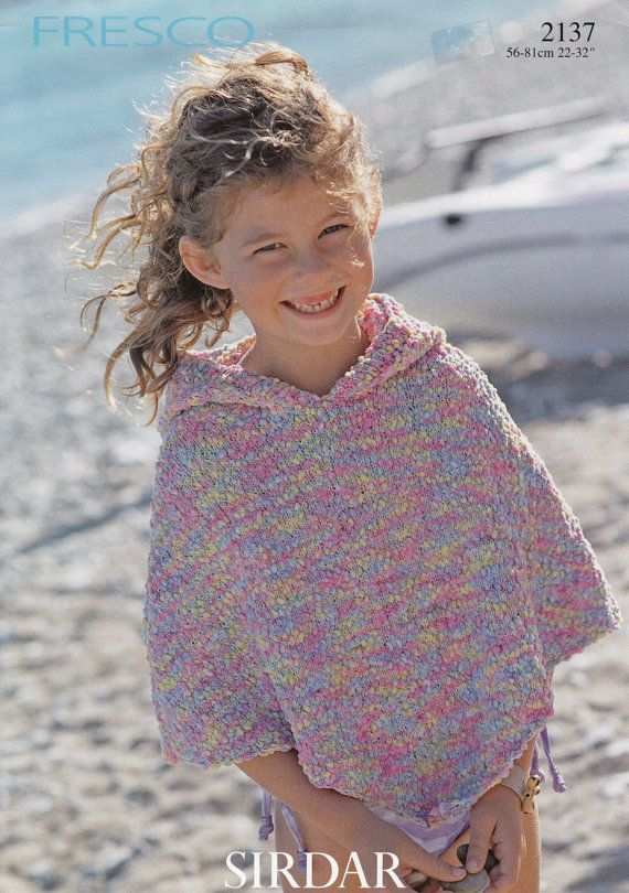 Girls Poncho Whood Knitting Pattern Sirdar Fresco Poncho Knitting