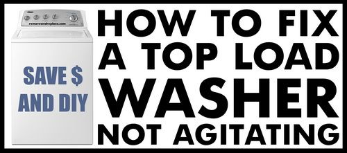 How To Fix A Washing Machine That Is Not Agitating Or