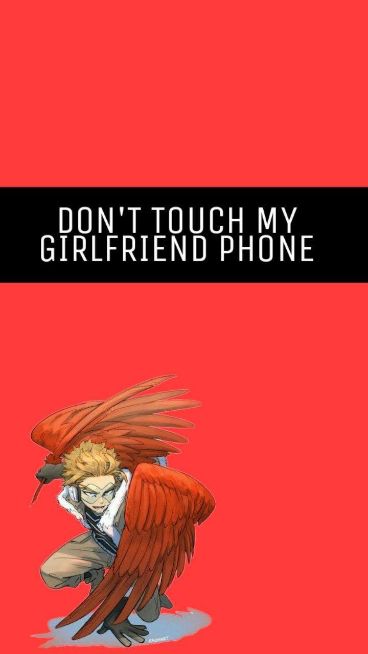 Hawks Wallpaper Don T Touch My Girlfriend S Phone In 2020 Hero Wallpaper My Hero Academia Manga Anime Boyfriend