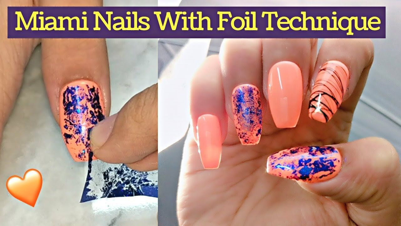 Miami Nails Tutorial 💅 Freehand Nail Art With Foil And