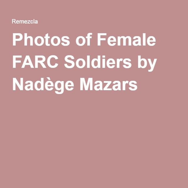 Photos of Female FARC Soldiers by Nadège Mazars
