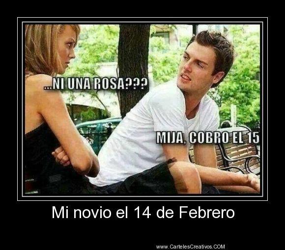 Mi Novio El 14 De Febrero Cartelescreativos Desmotivaciones Humor En Espanol Chistes De Viejos Memes De San Valentin