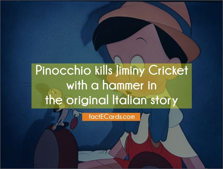 Pinocchio kills Jiminy Cricket with a hammer in the original