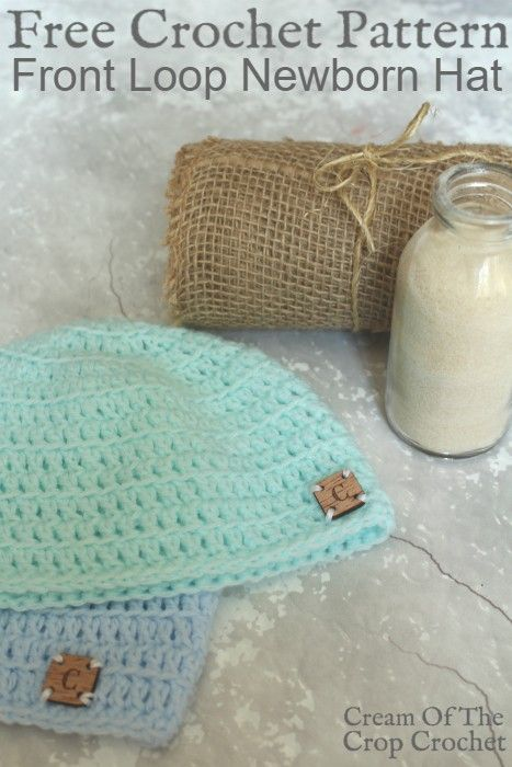 Front Loop Newborn Hat Crochet Pattern   Cream Of The Crop Crochet ...