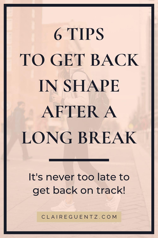 617f5fda1256b081cf14df26f9fe5abb - How To Get Back In Shape After A Long Break