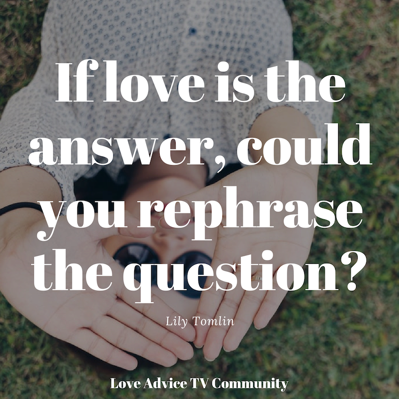 If love is the answer, could you rephrase the question? Lily