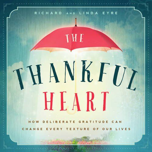 The Thankful Heart: How Deliberate Gratitude Can Change Every Texture of Our Lives by Richard Eyre http://www.amazon.com/dp/1939629403/ref=cm_sw_r_pi_dp_WGh3wb1F8F8X8