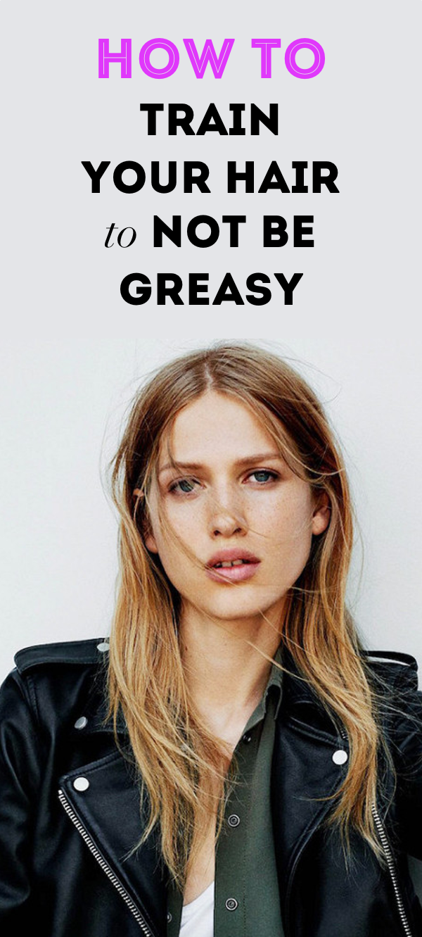 You Can Actually Train Your Hair to Be Less Greasy—Here's How #oilyhair