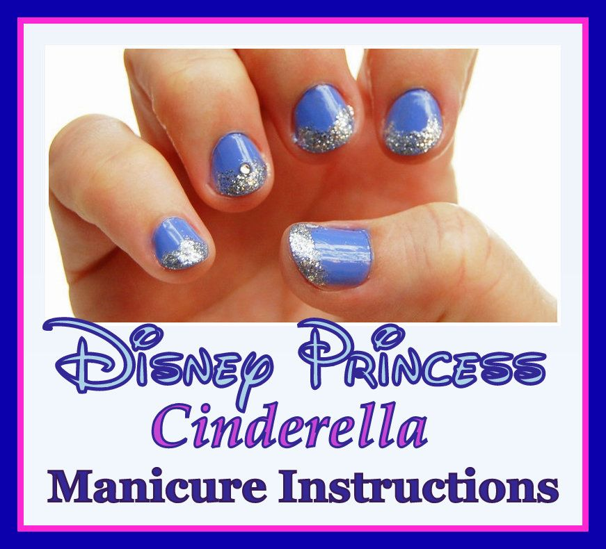 Free Cinderella Manicure Instructions, Perfect for the ...
