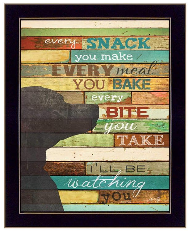 Dog Theme Sign Every Snack You Make Every Meal You Bake Every Bite You Take Ill Be Watching You Sayings Funny Wooden Sign Wood Plaque Wall Art Wall Hanger Home Decor