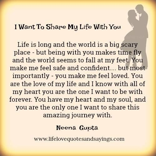 I Want To Share My Life With You Sayings Pinterest Love Quotes